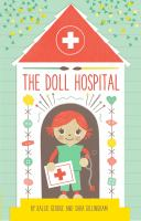 Cover image for The doll hospital / by Kallie George ; illustrated by Sara Gillingham.