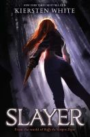 Cover image for Slayer / Kiersten White.