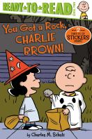 Cover image for You got a rock, Charlie Brown! / by Charles M. Schulz ; adapted by Maggie Testa ; illustrated by Robert Pope.