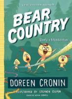 Cover image for Bear country : bearly a misadventure / Doreen Cronin ; illustrated by Stephen Gilpin.