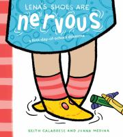 Cover image for Lena's shoes are nervous : a first-day-of-school dilemma / by Keith Calabrese ; illustrated by Juana Medina.