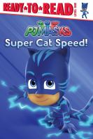 Cover image for Super cat speed! / adapted by Cala Spinner.