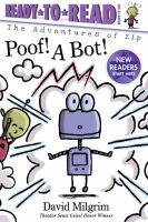 Cover image for Poof! a bot! / by David Milgrim.