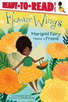 Cover image for Marigold Fairy makes a friend / by Elizabeth Dennis ; illustrated by Natalie Smillie.