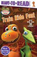 Cover image for Train ride fun! / by Maggie Testa ; based on the television series created by Craig Bartlett.