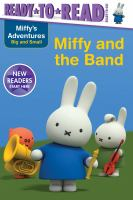 Cover image for Miffy and the band / story written by May Nakamura ; based on the work of Dick Bruna.
