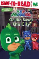 Cover image for Gekko saves the city / adapted by May Nakamura.