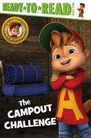 "Cover image for Alvinnn!!! and the Chipmunks. The campout challenge / based on the screenplay ""Kickin' it old school"" written by Janice Karman ; adapted by Lauren Forte."