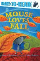 Cover image for Mouse loves fall / by Lauren Thompson ; illustrated by Buket Erdogan.