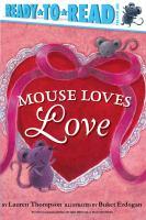 Cover image for Mouse loves love / by Lauren Thompson ; illustrated by Buket Erdogan.