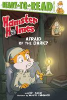 Cover image for Hamster Holmes, Afraid Of The Dark?