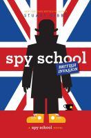 Cover image for Spy School British invasion / Stuart Gibbs.