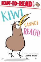 Cover image for Kiwi cannot reach! / written and illustrated by Jason Tharp.
