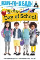 Cover image for My first day of school / by Alyssa Satin Capucilli ; photographs by Jill Wachter.