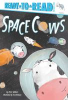 Cover image for Space cows / by Eric Seltzer ; illustrated by Tom Disbury.