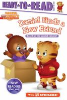 """Cover image for Daniel Tiger's neighborhood. Daniel finds a new friend / by Maggie Testa ; based on the screenplay """"Won't you be our neighbor?"""" written by Jill Cozza-Turner & Becky Friedman ; poses and layouts by Jason Fruchter."""