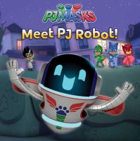 Cover image for Meet PJ Robot! / adapted by Natalie Shaw.