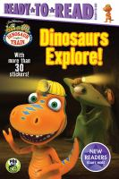 Cover image for Dinosaurs explore! / adapted by May Nakamura.