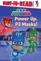 Cover image for Power up, PJ Masks! / [adapted by Delphine Finnegan].