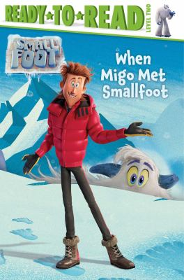 Cover image for Smallfoot. When Migo met Smallfoot / adapted by Tina Gallo ; illustrated by Art Baltazar.