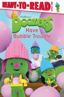 Cover image for Doozers have bubble trouble / adapted by Lisa Lauria ; based on the screenplay written by Craig Martin.