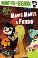 Cover image for Mavis makes a friend / adapted by Sheila Sweeny Higginson.