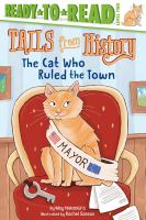 Cover image for The cat who ruled the town / by May Nakamura ; illustrated by Rachel Sanson.