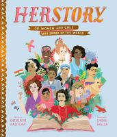 Cover image for HerStory : 50 women and girls who shook up the world / Katherine Halligan ; illustrated by Sarah Walsh.
