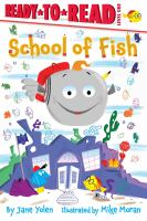 Cover image for School of fish / by Jane Yolen ; illustrated by Mike Moran.