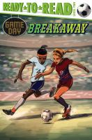 Cover image for Breakaway / by David Sabino ; illustrated by Setor Fiadzigey.