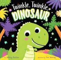 Cover image for Twinkle, twinkle dinosaur / by Jeffrey Burton ; illustrated by Zoe Waring.