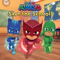 Cover image for Pj Masks Save The School!