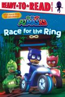 Cover image for Race for the ring / adapted by Delphine Finnegan from the series PJ Masks.