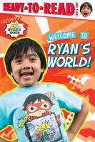 Cover image for Welcome to Ryan's world! / text by May Nakamura.