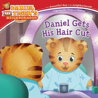 Cover image for Daniel gets his hair cut / adapted by Jill Cozza-Turner ; poses and layouts by Jason Fruchter.