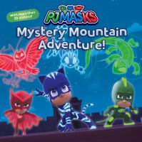 Cover image for Mystery mountain adventure! / adapted by Lisa Lauria from the series PJ Masks.