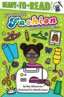 Cover image for If You Love Fashion, You Could Be...