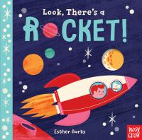 Cover image for Look, there's a rocket! / Esther Aarts.