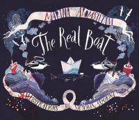 Cover image for The real boat / Marina Aromshtam ; illustrated by Victoria Semykina ; translated from Russian by Olga Varshaver.