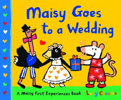 Cover image for Maisy goes to a wedding / Lucy Cousins.