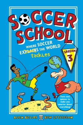Cover image for Where soccer tackles (explains) the world / Alex Bellos & Ben Lyttleton ; illustrated by Spike Gerrell.