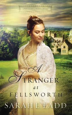 Cover image for A stranger at Fellsworth [compact disc] / Sarah E. Ladd.