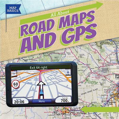 Cover image for All about road maps and GPS / Barbara M. Linde.