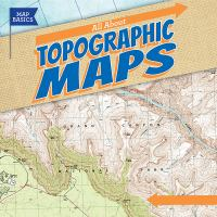 Cover image for All about topographic maps / Barbara M. Linde.