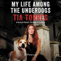 Cover image for My life among the underdogs [compact disc] : a memoir / Tia Torres.
