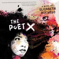 Cover image for The poet X [compact disc] / a novel by Elizabeth Acevedo.