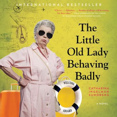 Cover image for The little old lady behaving badly [compact disc] : [a novel] / Catharina Ingelman-Sundberg ;  translated from the Swedish by Rod Bradbury.