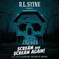 Cover image for Scream and scream again! [compact disc] : spooky stories from Mystery Writers of America / edited by R. L. Stine.