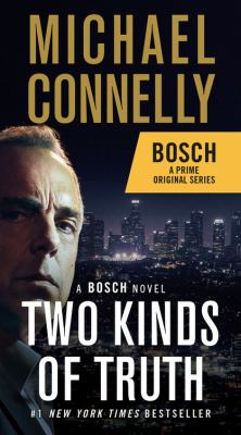 Cover image for Two kinds of truth : a Bosch novel / Michael Connelly.