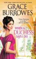 Cover image for When a duchess says I do / Grace Burrowes.